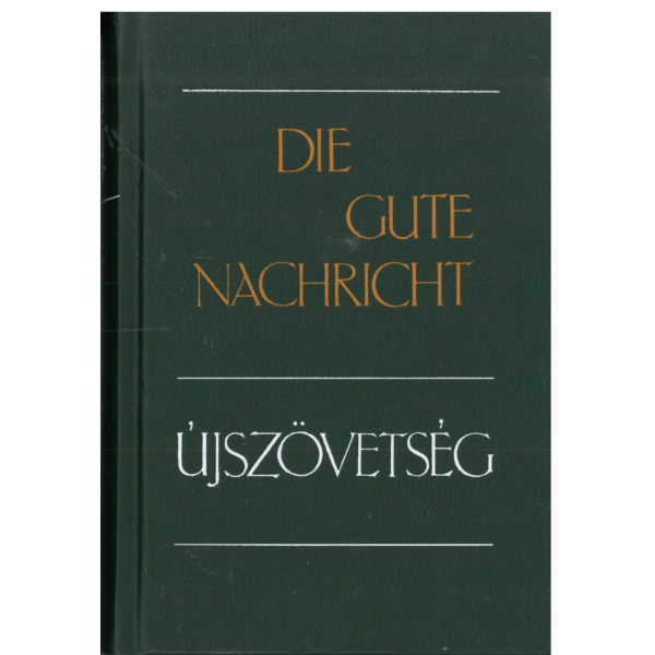 Die Gute Nachricht - német nyelvû Újszövetség