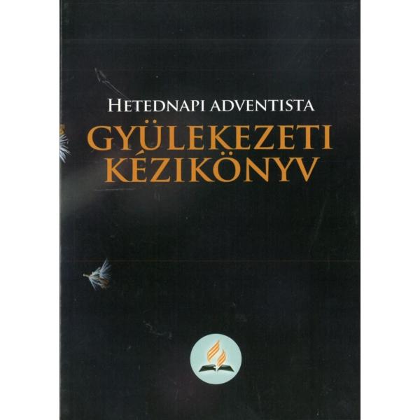 Hetednapi Adventista Gyülekezeti kézikönyv (19. kiadás)