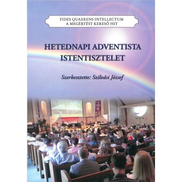 Szilvási József (szerkesztette): Hetednapi Adventista istentisztelet