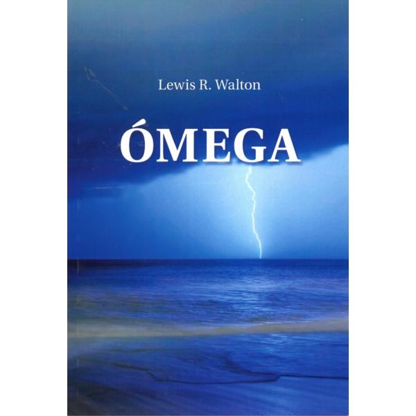 Lewis R. Walton: ÓMEGA - Gondolatok az Adventista egyház két nagy válságához