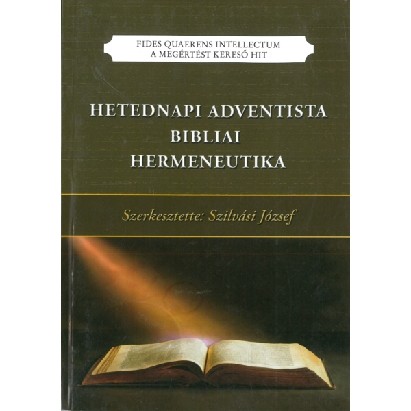 Szilvási József (szerkesztette): Hetednapi Adventista ibibliai hermeneutika