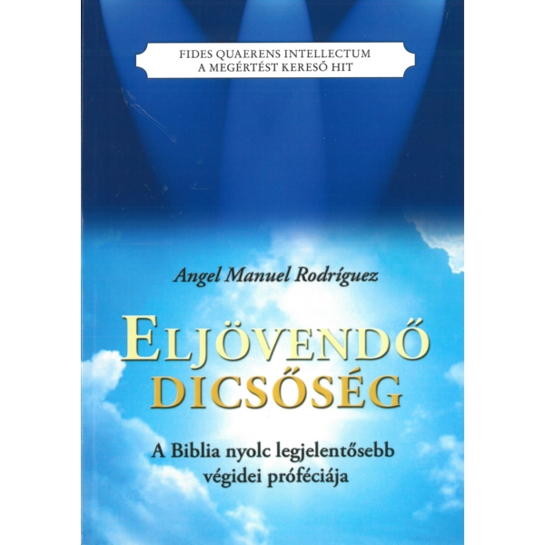 Angel Manuel Rodríguez: Eljövendő dicsőség