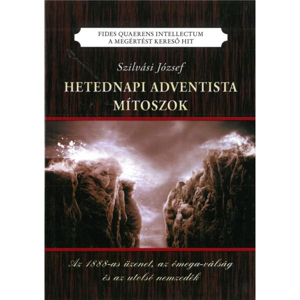 Szilvási József: Hetednapi Adventista mítoszok