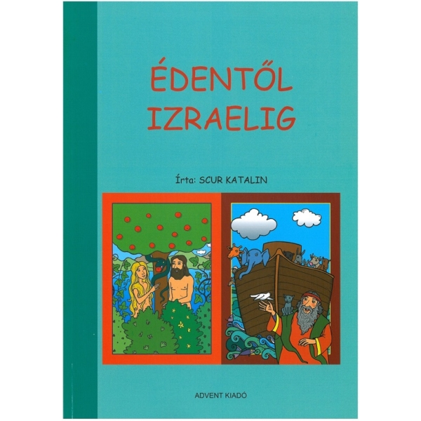 Hittan - Édentől Izraelig - Általános bibliai ismeret 1. osztályosok részére