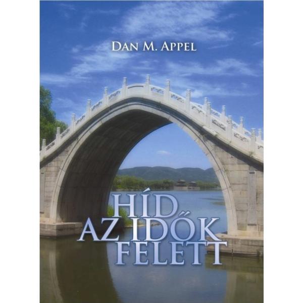 Dan M. Appel: Híd az idõk felett