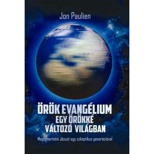 Jon Paulien: Örök evangélium egy örökké változó világban