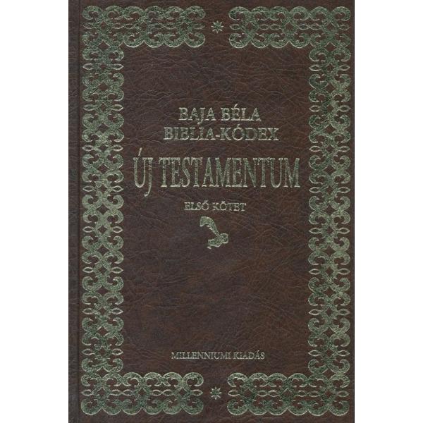 Baja Béla: Biblia-kódex Új Testamentum I-II.