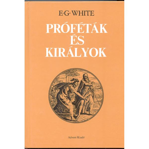 Ellen G. White: Próféták és királyok
