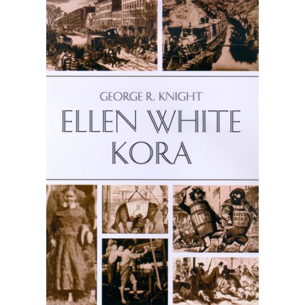 George R. Knight: Ellen White kora