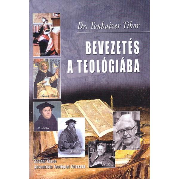 Dr. Tonhaizer Tibor: Bevezetés a teológiába