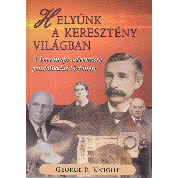 George R. Knight: Helyünk a keresztény világban