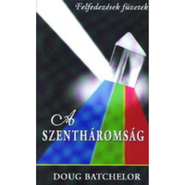 Doug Batchelor: A Szentháromság