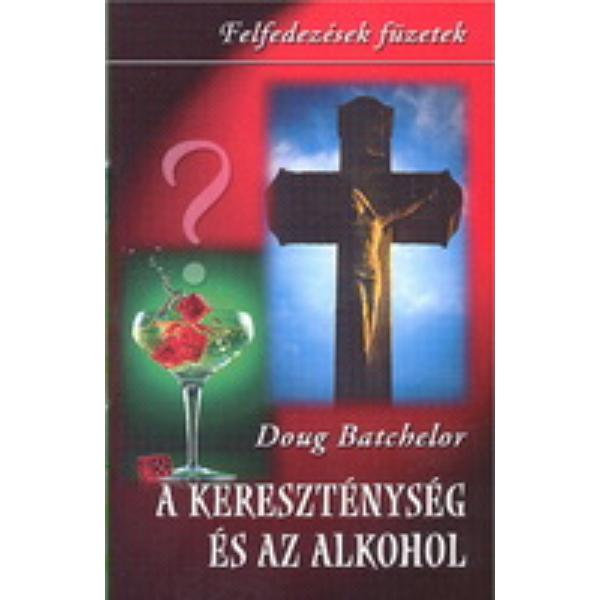 Doug Batchelor: A kereszténység és az alkohol