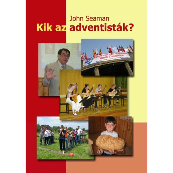 John Seaman: Kik az adventisták?