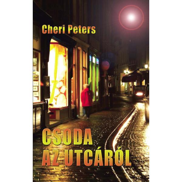 Cheri Peters: Csoda az utcáról