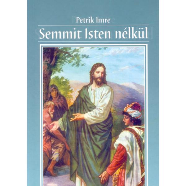 Petrik Imre: Semmit Isten nélkül