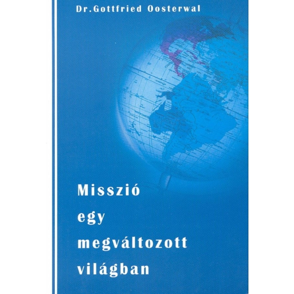 Dr. Gottfried Oosterwal: Misszió egy megváltozott világban