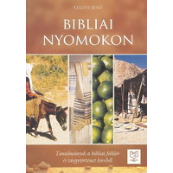 Dr. Szigeti Jenő: Bibliai nyomokon
