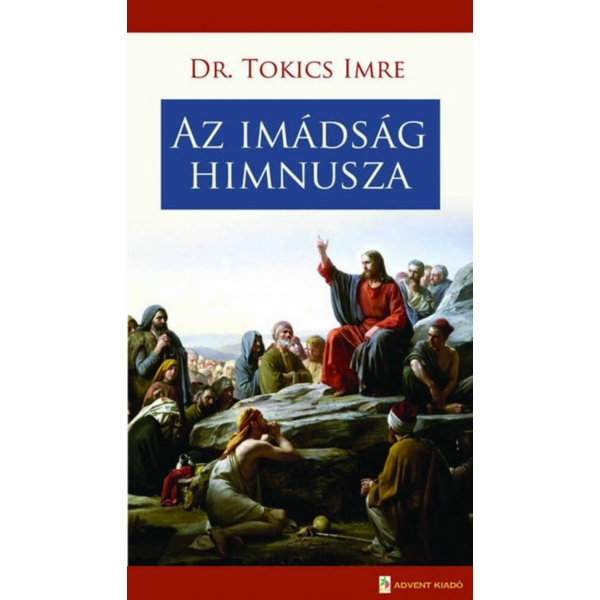 Dr. Tokics Imre: Az imádság himnusza