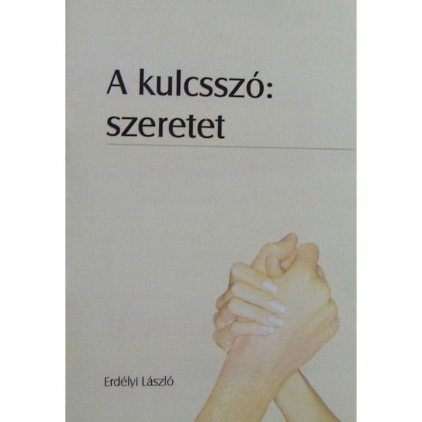 Erdélyi László: A kulcsszó a  szeretet