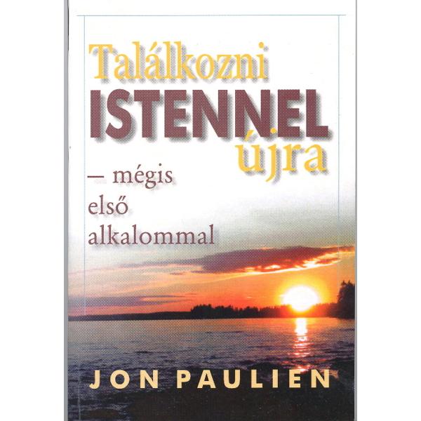 Jon Paulien: Találkozni Istennel újra - mégis első alkalommal
