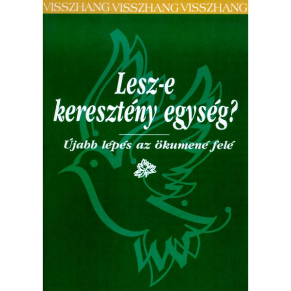Erdélyi László (szerk.): Lesz-e keresztény egység?