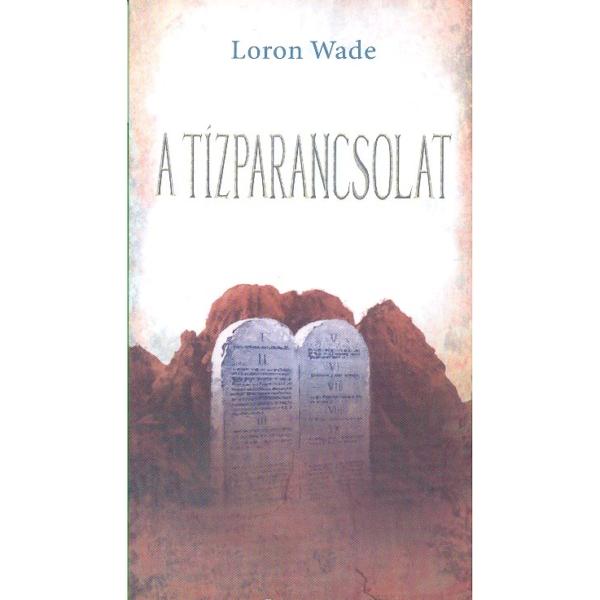 Loron Wade: A Tízparancsolat