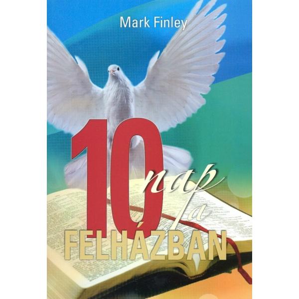 Mark Finley: 10 nap a felházban
