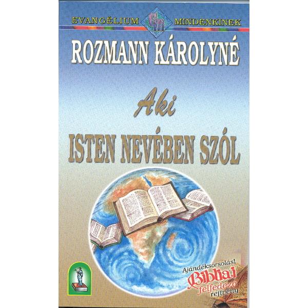 Rozmann Károlyné: Aki Isten nevében szól