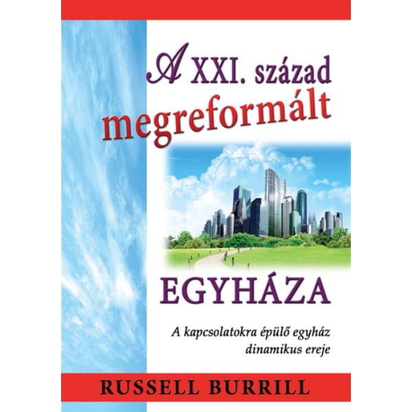 Russell Burrill: A XXI. század megreformált egyháza