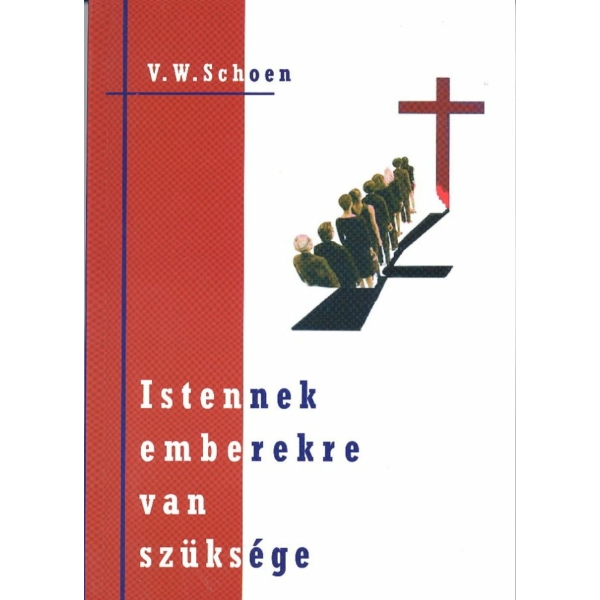 V. W. Schoen: Istennek emberekre van szüksége