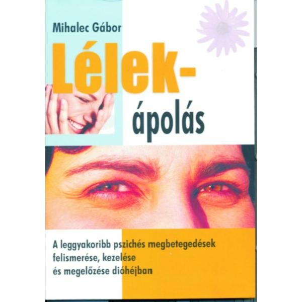 Mihalec Gábor: Lélek-ápolás
