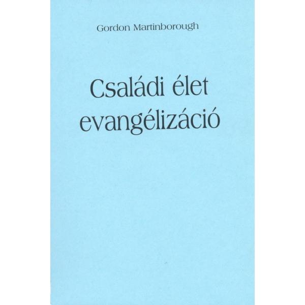 Gordon Martinborough: Családi élet evangélizáció