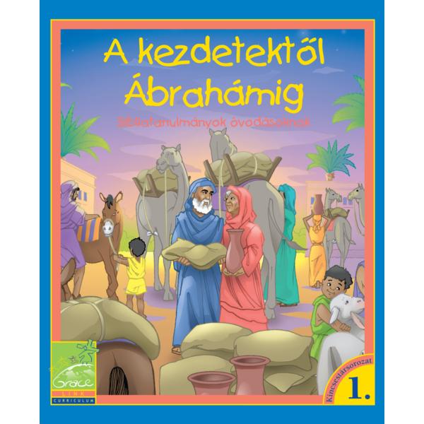 A kezdetektől Ábrahámig - Bibliatanulmány óvodásoknak
