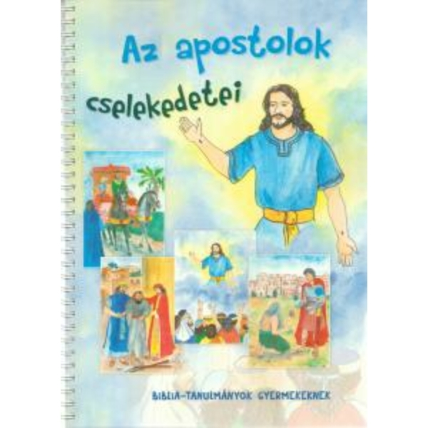 Az apostolok cselekedetei - Biblia-tanulmányok gyermekeknek