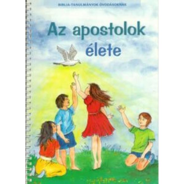 Az apostolok élete - Bibliatanulmány óvodásoknak