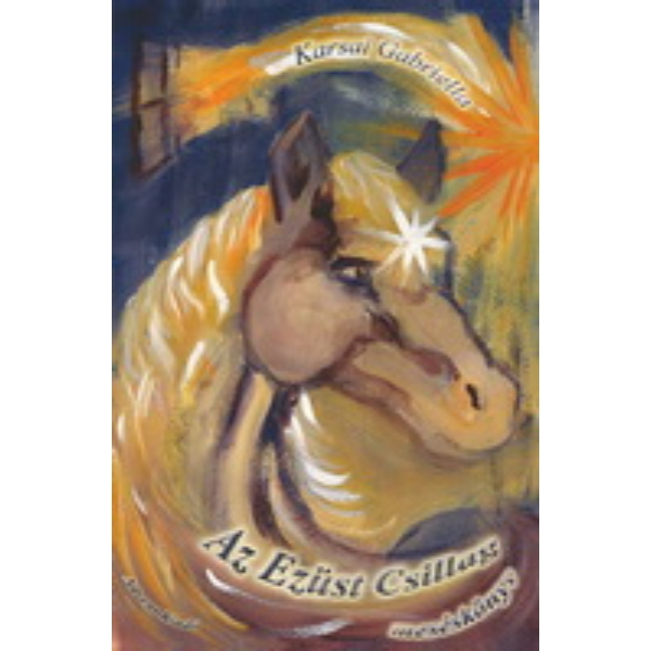 Karsai Gabriella: Az Ezüst Csillag - mesekönyv