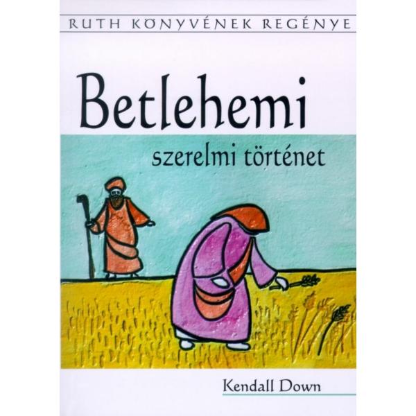 Kendall Down: Betlehemi szerelmi történet