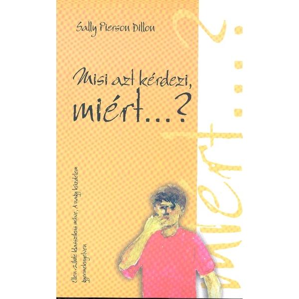 Sally Pierson Dillon: Misi azt kérdezi, miért...?