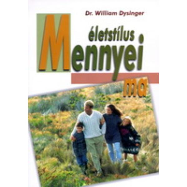 Dr. William Dysinger: Mennyei életsílus ma