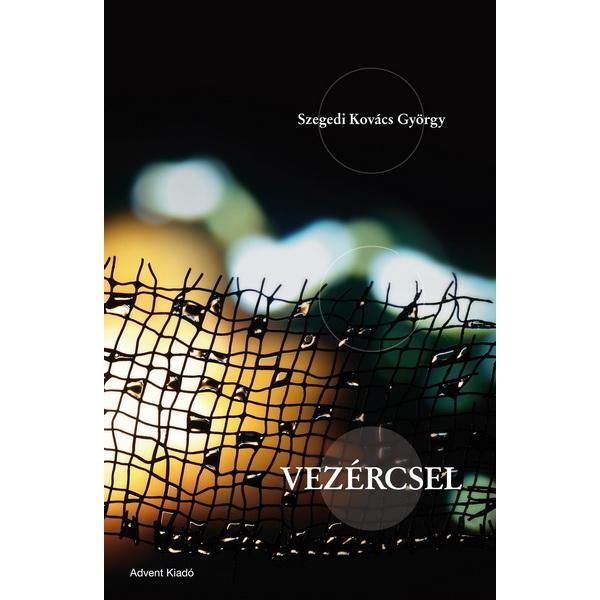 Szegedi Kovács György - Vezércsel - verseskötet