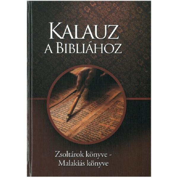 Kalauz a Bibliához - Zsoltárok könyve-Malakiás könyve