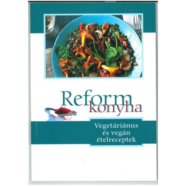 Reform konyha - vegetáriánus és vegán ételreceptek