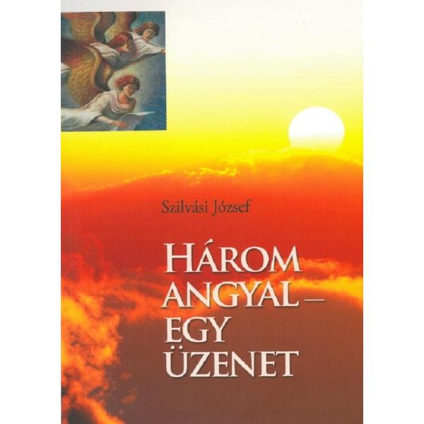 Szilvási József: Három angyal egy üzenet