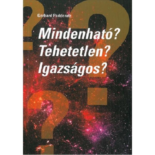 Gerhard Padderatz: Mindenható? Tehetetlen? Igazságos?