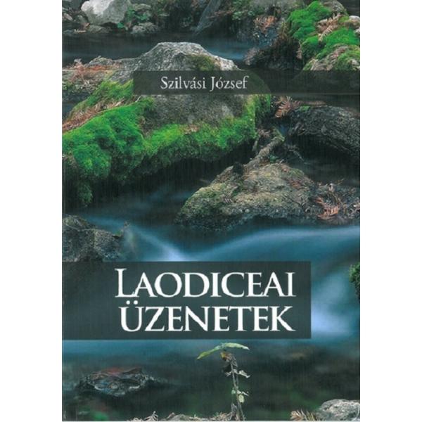 Szilvási József: Laodíceai üzenetek