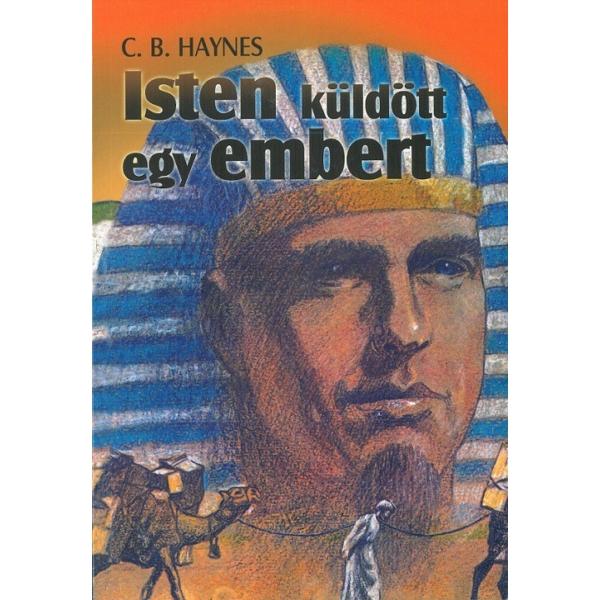 C. B. Haynes: Isten küldött egy embert