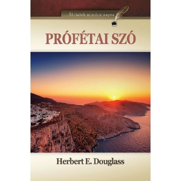 Herbert E. Douglass: Prófétai szó - Áhítatok mindennapra
