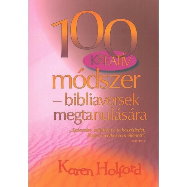 Karen Holford: 100 Kreatív módszer - bibliaversek megtanulására