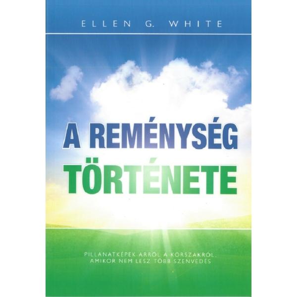 Ellen G. White: A reménység története